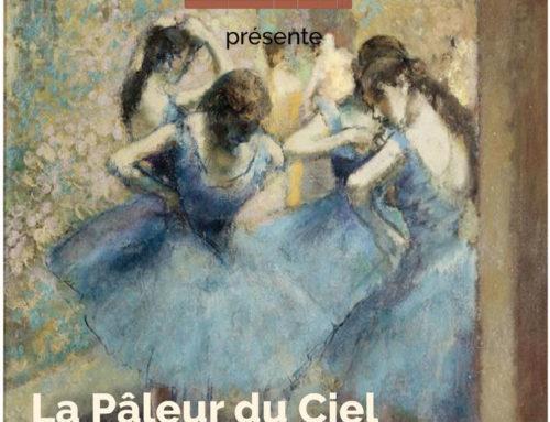 «LA PÂLEUR DU CIEL »,  Le Dansoir métamorphosé en OPÉRA